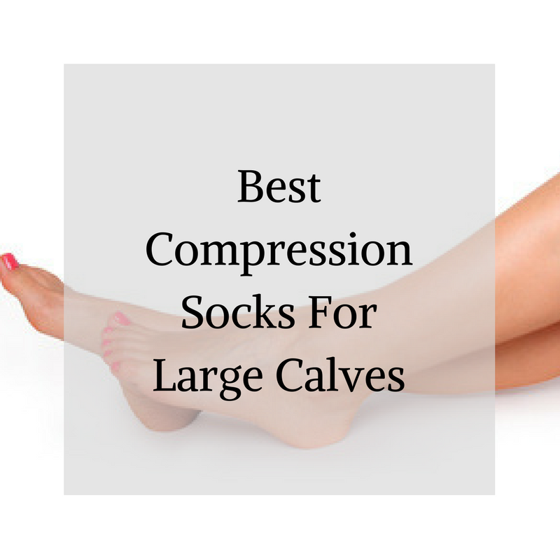 Best Compression Socks For Large Calves
